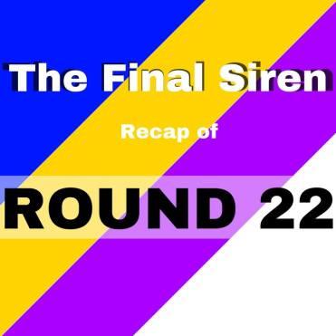 The Final Siren Round 22