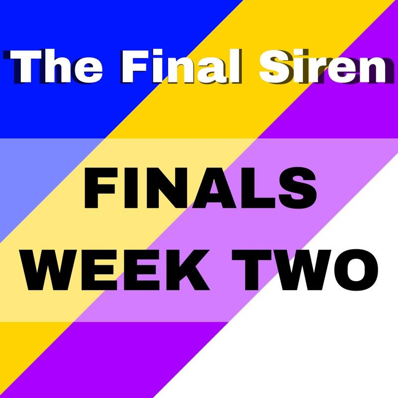 The Final Siren Week 2 Semi Final's Weekend